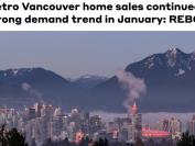 温哥华地区1月份房屋销售延续了强劲的需求趋势
